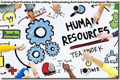 training praktik terbaik dalam merekrut, mewawancarai dan memilih manajemen karyawan murah