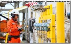 training sistem produksi permukaan minyak & gas pemeliharaan operasi fasilitas murah