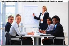 training pengadaan barang dan jasa pada industri perbankan murah